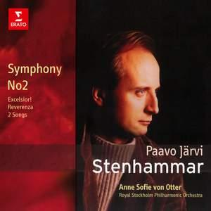 Stenhammar: Symphony No. 2, Excelsior!, Reveranza & 2 Songs