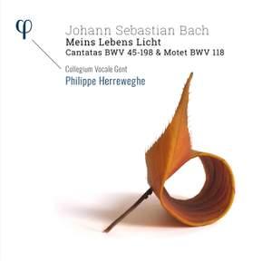 JS Bach: 'meins Lebens Licht' Cantata Bwv 45-198 & Motet Bwv 118