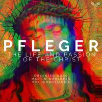 Pfleger: Life and Passion of the Christ