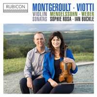 Montgeroult, Viotti, Weber & Mendelssohn: Violin Sonatas