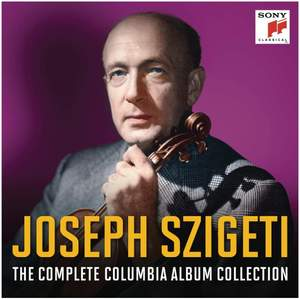 Joseph Szigeti - The Complete Sony Recordings