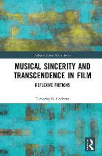 Musical Sincerity and Transcendence in Film: Reflexive Fictions