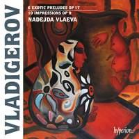 Vladigerov: Exotic preludes & Impressions