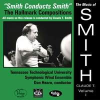 The Music of Claude T. Smith, Vol. 1: The Hallmark Compositions
