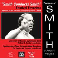 The Music of Claude T. Smith, Vol. 2: Festival Favorites