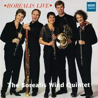 Borealis Live - Music for Wind Quintet by Ewazen, Lefebvre, Ligeti, Reicha and J. Strauss