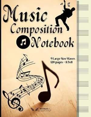 Music Composition Notebook: Standard Wirebound Manuscript Paper. Blank Sheet Music Notebook with Wide Staff Manuscript Paper