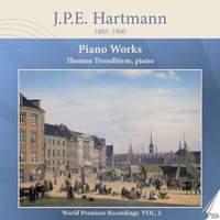 J. P. E. Hartmann: Piano Works, Vol. 2