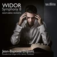 Widor: Symphony 8 & Saint-Saëns; Ropartz
