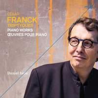 César Franck :Triptyques. Piano Works