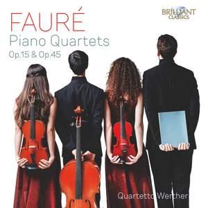 Faure: Piano Quartets Op.15 & Op.45