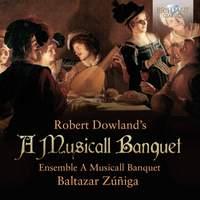 Robert Dowland's Musicall Banquet