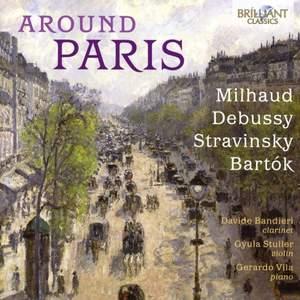 Around Paris: Milhaud, Debussy, Stravinsky, Bartok Product Image