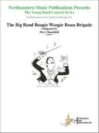 Shanefield, D: The Big Band Boogie Woogie Brass Brigade