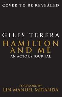 Hamilton and Me: An Actor's Journal