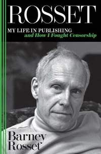 Rosset: My Life in Publishing and How I Fought Censorship