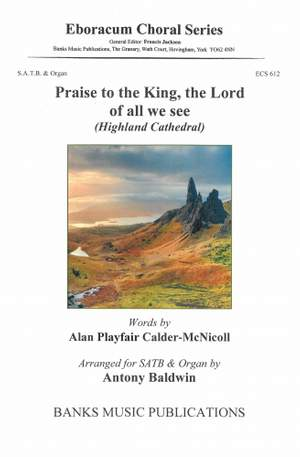 Korb/Roever: Praise to the King, the Lord of all we see (Highland Cathedral)
