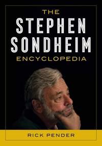 The Stephen Sondheim Encyclopedia
