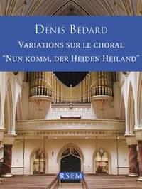 """Bedard:Variations sur le choral """"Nun komm, der Heiden Heiland"""""""