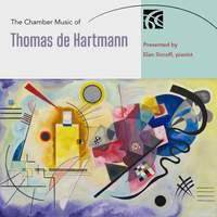 The Chamber Music of Thomas de Hartmann