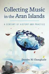 Collecting Music in the Aran Islands: A Century of History and Practice