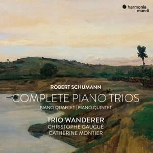 Robert Schumann: Complete Piano Trios, Piano Quartet & Piano Quintet