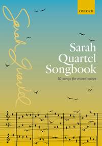 Sarah Quartel Songbook: 10 songs for mixed voices