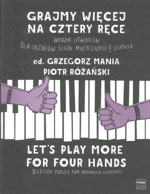 Grzegorz Mania_Piotr Rozanski: Let's Play More For Four Hands