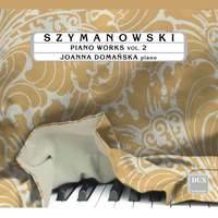 Szymanowski: Piano Works Vol. 2