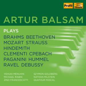 Artur Balsam plays Brahms, Beethoven, Mozart, Strauss, Hindemith, Clementi, CPe Bach, Paganini, Hummel, Ravel, Debussy