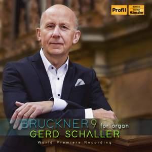 Bruckner: Symphony No. 9 in D Minor (Arr. G. Schaller for Organ)