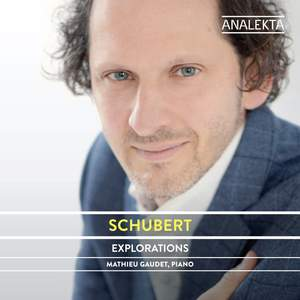 Schubert: The Complete Sonatas and Major Piano Works, Volume 4 - Explorations Product Image