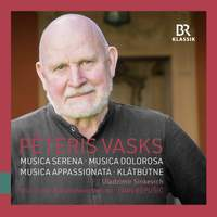 Vasks: Musica dolorosa, Musica serena, Musica Appassionata & Klātbūtne