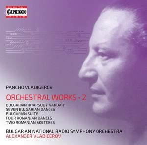 Vladigerov: Orchestral Works Vol. 2