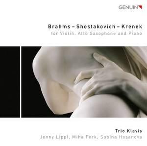 Brahms, Shostakovich & Krenek: Trios for Alto Saxophone, Violin & Piano