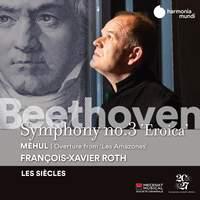 Beethoven: Symphony No. 3 - Méhul: Les Amazones Overture