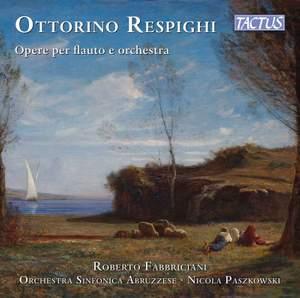 Respighi: Opere per flauto e orchestra