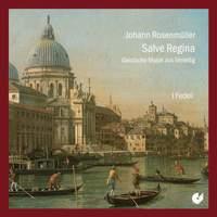 Johann Rosenmuller: Sacred Music From Venice