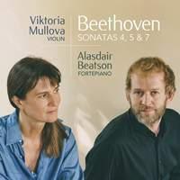 Beethoven: Violin Sonatas Nos. 4, 5 & 7