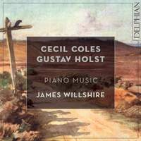 Cecil Coles & Gustav Holst: Piano Music
