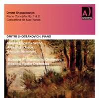 Shostakovich: Piano Concertos Nos. 1 & 2 & Piano Concertino in A Minor, Op. 94