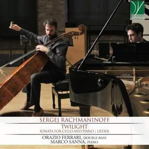 Rachmaninoff: Twilight: Sonata for Cello and Piano | Lieder