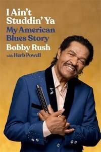 I Ain't Studdin' Ya: My American Blues Story