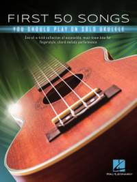 First 50 Songs You Should Play on Solo Ukulele