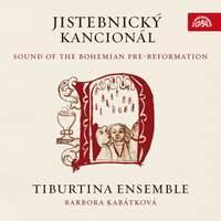 Jistebnický Kancionál: Sound Of The Bohemian Pre-Reformation