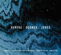 Hartke, Ogonek, & Jones: Chamber Works