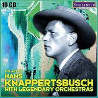 The Art of Hans Knappertsbusch with Legendary Orchestras