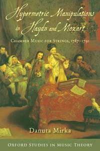 Hypermetric Manipulations in Haydn and Mozart: Chamber Music for Strings, 1787 - 1791