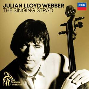 Julian Lloyd Webber - The Singing Strad