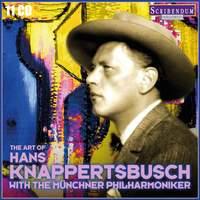 The Art of Hans Knappertsbusch with the Münchner Philharmoniker